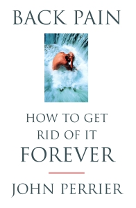 """Back Pain: How to get rid of it Forever"""
